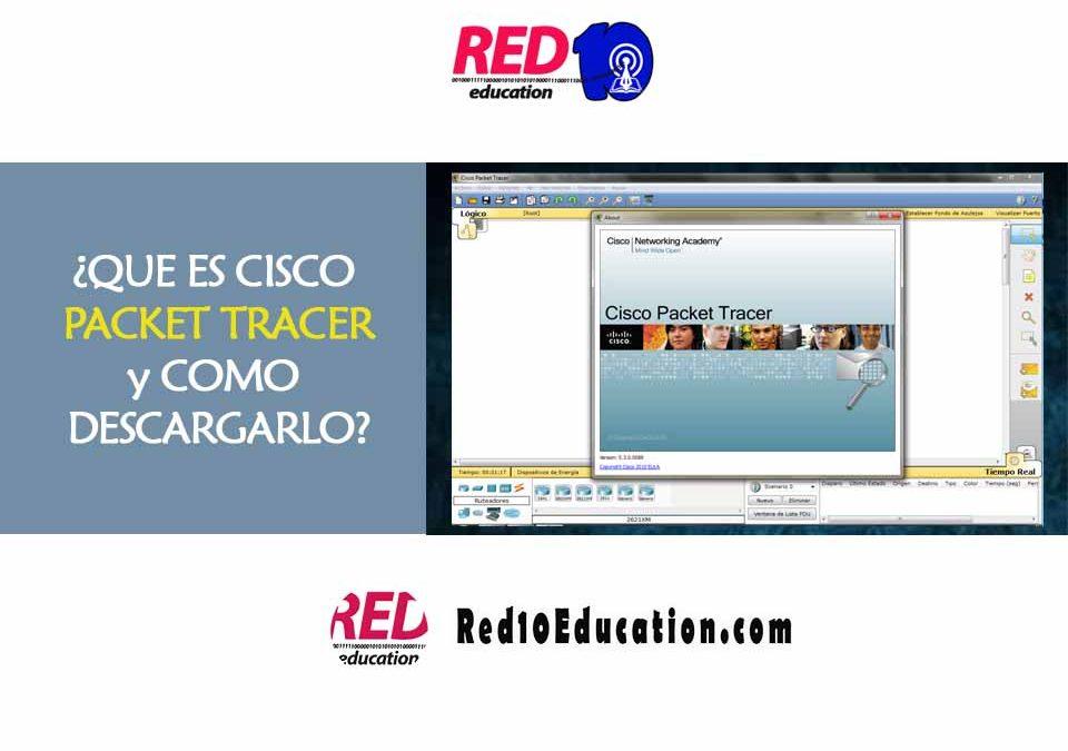 ¿Qué es Cisco Packet Tracer?, como descargar la versión 7.1 legal y obtener un curso gratis