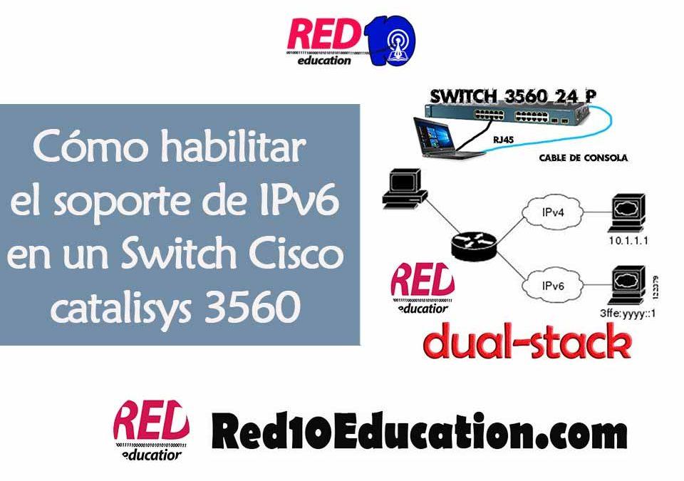 Cómo habilitar el soporte de IPv6 en un Switch Cisco catalisys 3560
